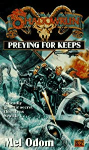Preying for Keeps (Shadowrun 21) by Mel Odom