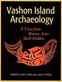 img - for Vashon Island Archaeology: A View from Burton Acres Shell Midden (Burke Museum of Natural History and Culture Research Report) book / textbook / text book