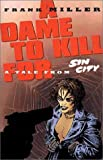 Dame to Kill for Tale From Sin City Frank Miller