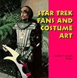 Star Trek Fans and Costume Art (Folk Art and Artists Series)