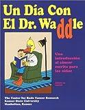 Un D�a Con El Dr. Waddle