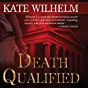 Death Qualified: A Barbara Holloway Novel Audiobook by Kate Wilhelm Narrated by Anna Fields