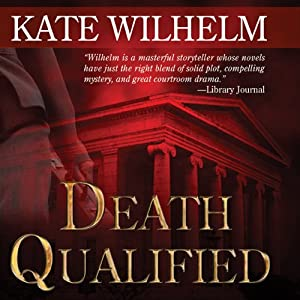Death Qualified: A Barbara Holloway Novel | [Kate Wilhelm]