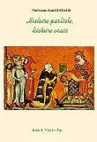 echange, troc Jean Guiraud - Histoire partiale, histoire vraie (4 volumes): Les mythes de l'historiographie officielle réfutés (de l'Antiquité à l'Ancie