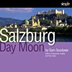 Day Moon: A True Story: Finski, Mozart, & Salzburg | Sam Goodyear