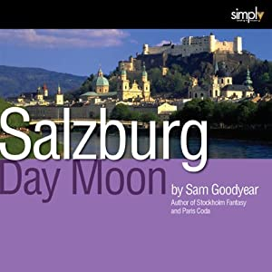 Day Moon: A True Story: Finski, Mozart, & Salzburg | [Sam Goodyear]
