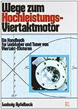 Wege zum Hochleistungs-Viertaktmotor.