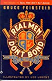Real Men Don't Bond: How to Be a Real Man in an Age of Whiners (0446394637) by Bruce Feirstein