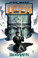 Star Wars: Tales of the Jedi - Redemption