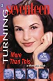 Turning Seventeen #2: More Than This (0064472388) by Staub, Wendy Corsi