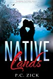 Native Lands (Florida Fiction Series): Nature and love disrupted always find a way back