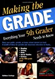 Making the Grade: Everything Your Fifth Grader Needs to Know