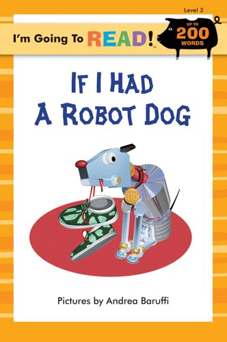 I'm Going to Read® (Level 3): If I Had a Robot Dog (I'm Going to Read® Series)