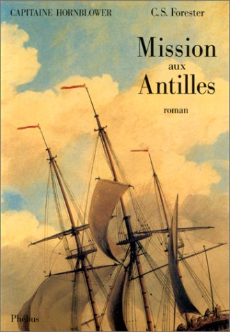 Capitaine Hornblower. Mission aux Antilles