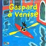 Gaspard � Venise