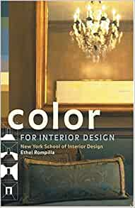 Color for interior design ethel rompilla new york school for Color for interior design ethel rompilla