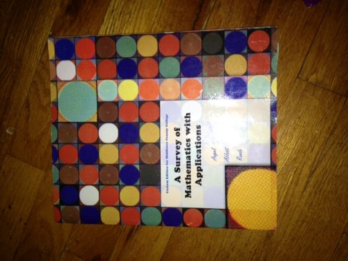 A Survey of Mathematics with Applications (A Survery of Mathematics with Applications: Middlesex County College, Custom