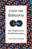 img - for From the Balcony: New Perspectives for the Old Power Games book / textbook / text book