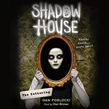 The Gathering: Shadow House, Book 1 | Livre audio Auteur(s) : Dan Poblocki Narrateur(s) : Dan Bittner