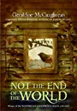 Not The End Of The World: A Novel