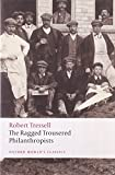 Robert Tressell The Ragged Trousered Philanthropists (Oxford World's Classics)