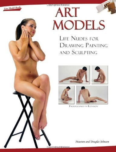 Art Models: Life Nudes for Drawing, Painting, and Sculpting by Maureen Johnson (2006-09-01)