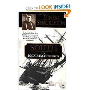 South: The Endurance Expedition Ernest Shackleton