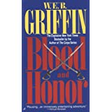 Blood and Honor (Honor Bound, Book 1) ~ W. E. B. Griffin