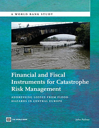 Financial and Fiscal Instruments for Catastrophe Risk Management: Addressing the Losses from Flood Hazards in Central Europe (World Bank Studies) (China Central Bank compare prices)