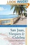 Explorer's Guide San Juan, Vieques & Culebra: A Great Destination (Second Edition)  (Explorer's Great Destinations)