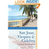 Explorer's Guide San Juan, Vieques & Culebra: A Great Destination (Second Edition) (Explorer's Great Destinations...