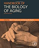 Handbook of the Biology of Aging, Eighth Edition (Handbooks of Aging)