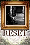 Reset: Burnout, Breakdown and Suffering that leads to Hope, Healing, Redemption and Rescue