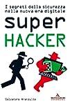 Super Hacker: I segreti della sicurez...