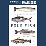 Four Fish: The Future of the Last Wild Food | Paul Greenberg