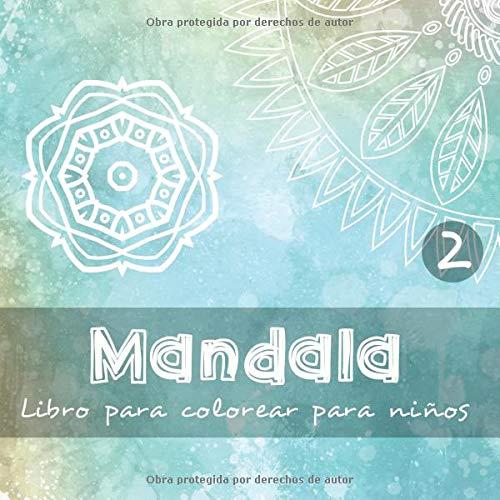 Mandala - Libro para colorear para niños 2 40 hermosos diseños a colorear para pequeños y niños I 3 distintos rangos de dificultad I Hojas impresas ... I Formato 21,5 x 21,5cm  [nerdMediaES] (Tapa Blanda)