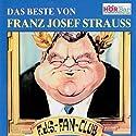 Das Beste von Franz Josef Strauss Hörbuch von T. Giebelhausen Gesprochen von: T. Giebelhausen, Franz Josef Strauss