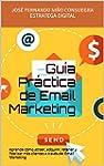 Gu�a Pr�ctica de Email Marketing: Apr...