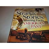 Strange Stories, Amazing Facts of America's Past