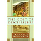 The Cost of Discipleship ~ Dietrich Bonhoeffer