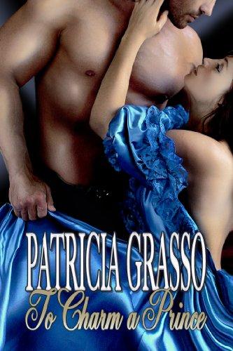 To Charm A Prince by Patricia Grasso ebook deal
