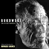 Bukowski una vida en imagenes/ Bukowski a Life in Images (Spanish Edition) (8478886826) by Sounes, Howard