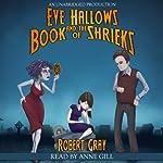 Eve Hallows and the Book of Shrieks | Robert Gray