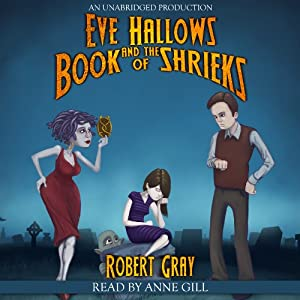 Eve Hallows and the Book of Shrieks | [Robert Gray]