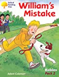 Oxford Reading Tree: Stages 6-10: Robins: William's Mistake: Pack 2 (0198454074) by Coleman, Adam