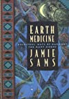 Earth Medicine: Ancestor's Ways of Harmony for Many Moons