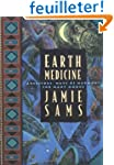 Earth Medicine: Ancestor's Ways of Ha...