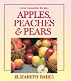 img - for Apples, Peaches and Pears: Great Canadian Recipes book / textbook / text book