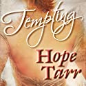 Tempting (       UNABRIDGED) by Hope Tarr Narrated by Carol Schneider