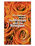The Woman with the Bouquet (1933372818) by Schmitt, Eric-Emmanuel